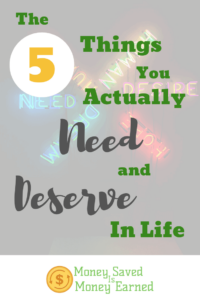 Things you Actually Need and Deserve