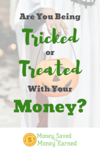 tricked or treated with your money