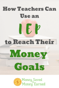 teachers can use an IEP to reach their money goals